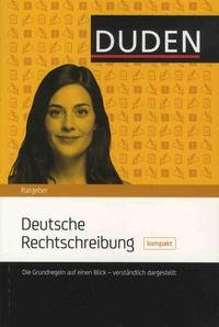 Christian Stang et  Dudenredaktion - Deutsche Rechtschreibung - Die Grundregeln auf einen Blick - verständlichdargestellt.