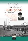 """Christian Staphe - Ma vie avec Boussac le """"Vosgien""""."""