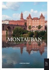 Christian Stierlé - Montauban, histoire et tradition.