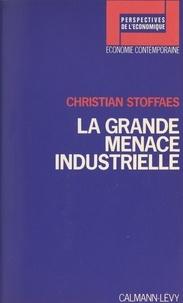 Christian Stoffaës et Christian Schmidt - La grande menace industrielle.