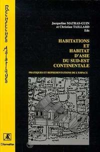 Christian Taillard - Habitations et habitat d'Asie du Sud-Est continentale - Pratiques et représentations de l'espace.