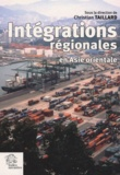 Christian Taillard et  Collectif - Intégrations régionales en Asie orientale.