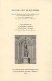 Christian Taillard - Victor Louis et son temps.