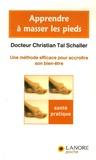 Christian Tal Schaller - Apprendre à masser les pieds - Une méthode efficace pour accroître son bien-être.
