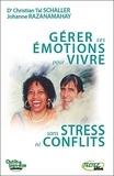 Christian Tal Schaller et Johanne Razanamahay - Gérer ses émotions pour vivre sans stress ni conflits.