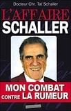 """Christian Tal Schaller - L'affaire Schaller : mon combat contre la """"rumeur"""" - Encore un médecin victime des mafias pharmaceutiques."""