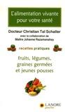 Christian Tal Schaller - L'alimentation vivante pour votre santé.