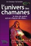 Christian Tal Schaller - L'univers des chamanes - Le don de guérir est en chacun de nous....