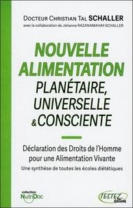 Christian Tal Schaller - Nouvelle alimentation planétaire universelle & consciente.