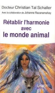 Christian Tal Schaller - Rétablir l'harmonie avec le monde animal.