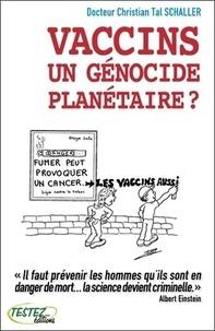 Christian Tal Schaller - Vaccins, un génocide planétaire ?.