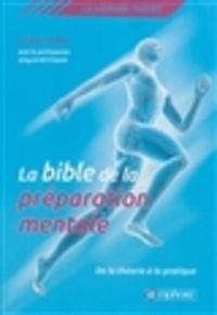 Téléchargements gratuits de livre La bible de la préparation mentale  - De la théorie à la pratique 9782851809315 PDB iBook