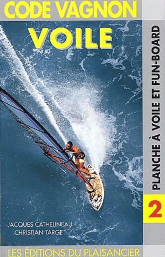 Christian Target et Jacques Cathelineau - Planche à voile et fun-board - 3ème édition.