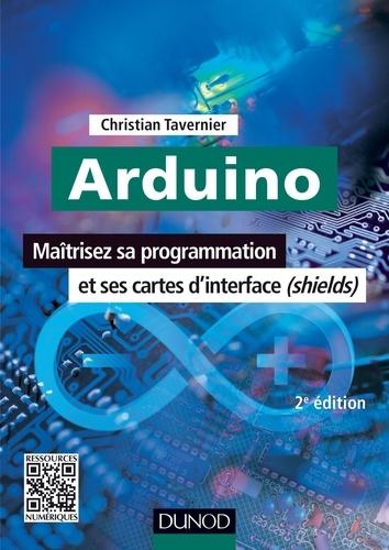 Christian Tavernier - Arduino - Maitrisez sa programmation et ses cartes d'interface (shields).