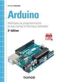 Christian Tavernier - Arduino - Maîtrisez sa programmation et ses cartes d'interface (shields).