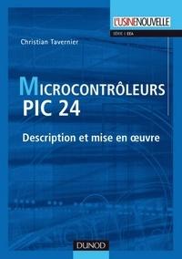 Christian Tavernier - Les microcontrôleurs PIC 24 - Description et mise en oeuvre.