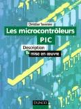 Christian Tavernier - Les microcontrôleurs PIC - Description et mise en oeuvre.