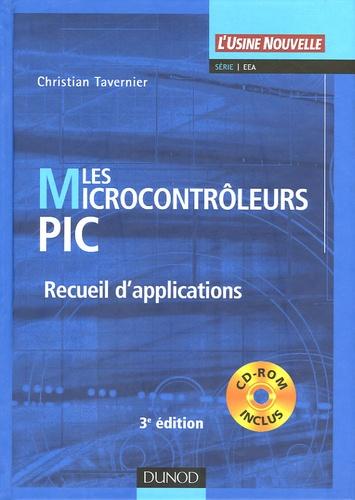 Christian Tavernier - Les microcontrôleurs PIC - Recueil d'applications. 1 Cédérom