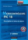 Christian Tavernier - Microcontrôleurs PIC 18 - 2e 2d. - Description et mise en oeuvre.