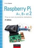 Christian Tavernier - Raspberry Pi A+, B+ et 2 - Prise en main et premières réalisations.