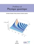 Christian Teichteil et Thierry Amand - Problèmes de physique quantique.