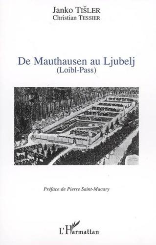 Christian Tessier - De Mauthausen au Ljubelj.
