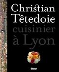 Christian Têtedoie - Christian Têtedoie, cuisinier à Lyon.