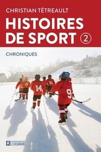Christian Tétreault - Histoires de sport 2.