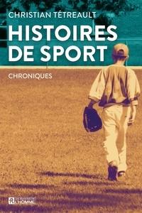 Christian Tétreault - Histoires de sport - Chroniques.