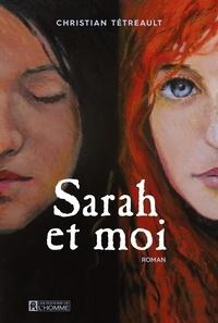 Christian Tétreault - Sarah et moi - Tome 1.