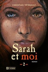 Christian Tétreault - Sarah et moi  - Tome 2.