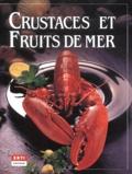Christian Teubner et Hannelore Blohm - Crustacés et fruits de mer.