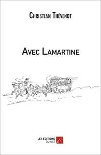 Christian Thévenot - Avec Lamartine.