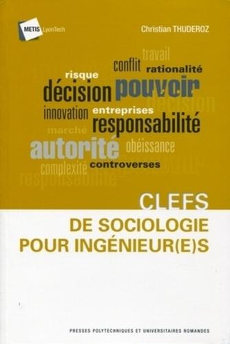 Christian Thuderoz - Clefs de sociologie pour ingénieur(e)s.