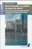 Christian Thuderoz - Faut-il prendre sa voiture les jours de pluie ? - Petits exercices de sociologie pratique à l'usage des décideurs (nous tous).