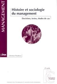 Christian Thuderoz - Histoire et sociologie du management - Doctrines, textes, études de cas. 1 Cédérom