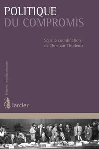 Christian Thuderoz - Politique du compromis.