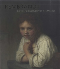Lemememonde.fr Rembrandt - Britain's Discovery of the Master Image