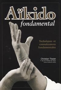 Christian Tissier - Aïkido fondamental - Techniques et connaissances fondamentales.