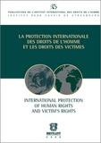 Christian Tomuschat et Theo Van Boven - La protection intenationale des droits de l'homme et les droits des victimes.