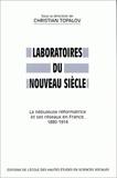 Christian Topalov et  Collectif - Laboratoires du nouveau siècle. - La nébuleuse réformatrice et ses réseaux en France 1880-1914.