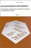 Christian Topalov - Les promoteurs immobiliers - Contribution à l'analyse de la production capitaliste du logement en France.