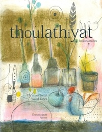 Christian Tortel et Walid Taher - Thoulathiyat - Haïkus arabes.