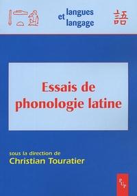 Christian Touratier et  Collectif - Essais de phonologie latine - Actes de l'atelier d'Aix-en-Provence 12-13 avril 2002.