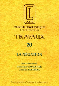 Christian Touratier et Charles Zaremba - La négation.