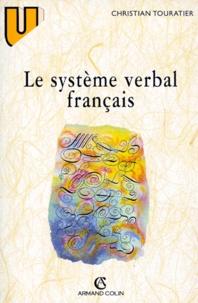 Christian Touratier - Le système verbal français - Description morphologique et morphématique.