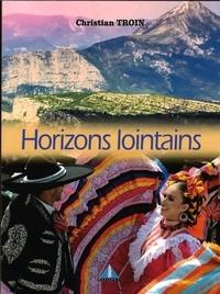 Christian Troin - Horizons lointains.