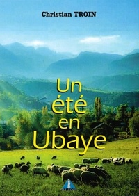 Christian Troin - Un été en Ubaye.