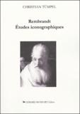 Christian Tümpel - Rembrandt : Etudes iconographiques - Signification et interprétation du contenu des images.
