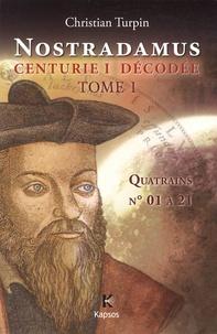 Décodage de la 1ère des dix centuries de Nostradamus - Tome 1, Quatrains 01 à 21 datés et interprétés.pdf